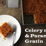 Celery Root & Parsnip Gratin