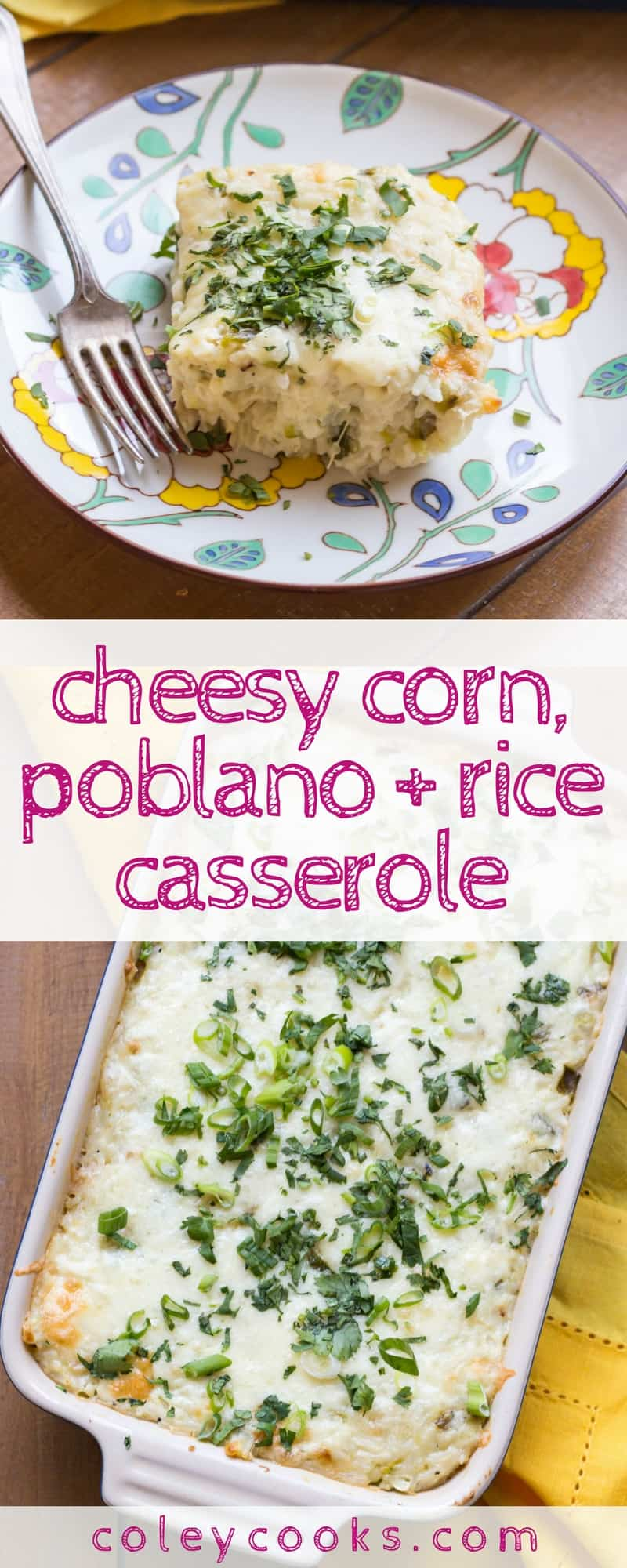 CHEESY CORN, POBLANO + RICE CASSEROLE   Easy to make, feeds a crowd, and is absolutely delicious! Makes a great side with tacos, fajitas, enchiladas and any other Mexican food #glutenfree   ColeyCooks.com