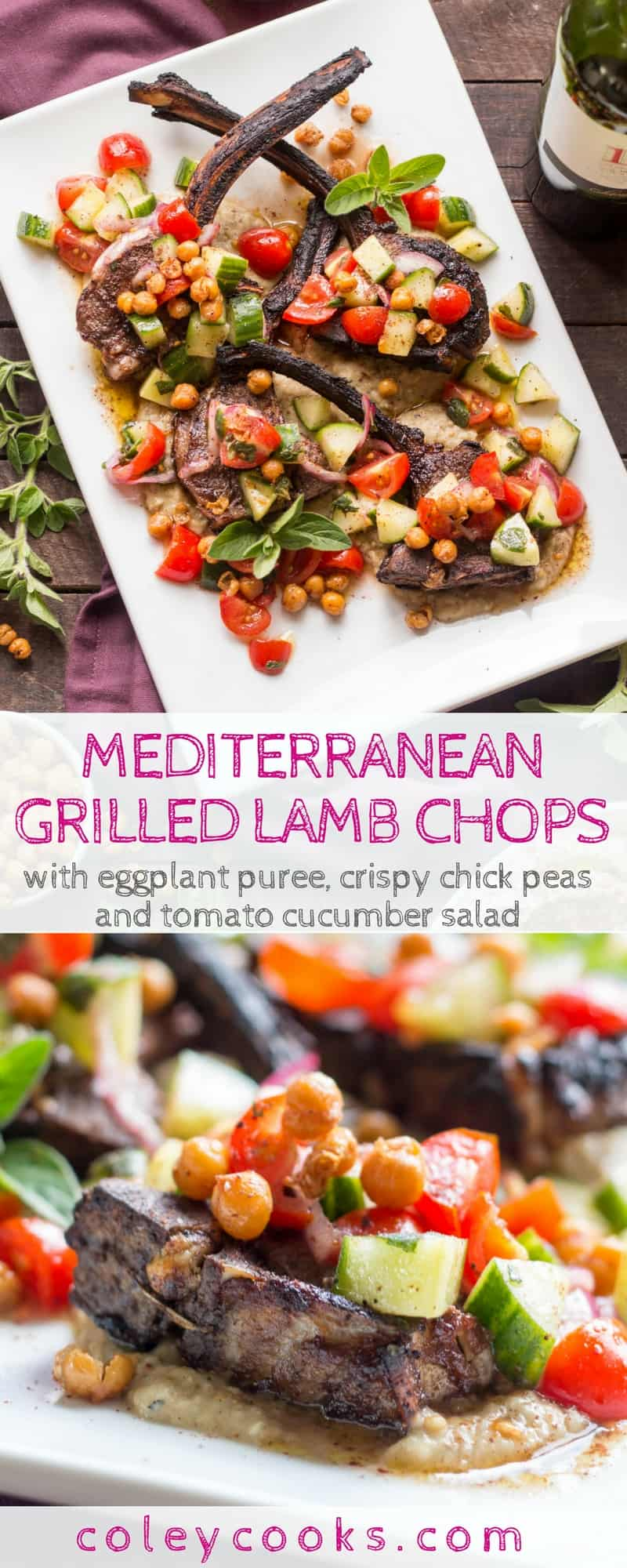 MEDITERRANEAN GRILLED LAMB CHOPS | Easy recipe for grilled lamb chops with Eggplant Puree, Tomatoes, Cucumbers + Crispy Chick Peas. Grilling recipe, easy lamb recipe, summer recipe, healthy recipe, #paleo #glutenfree | ColeyCooks.com