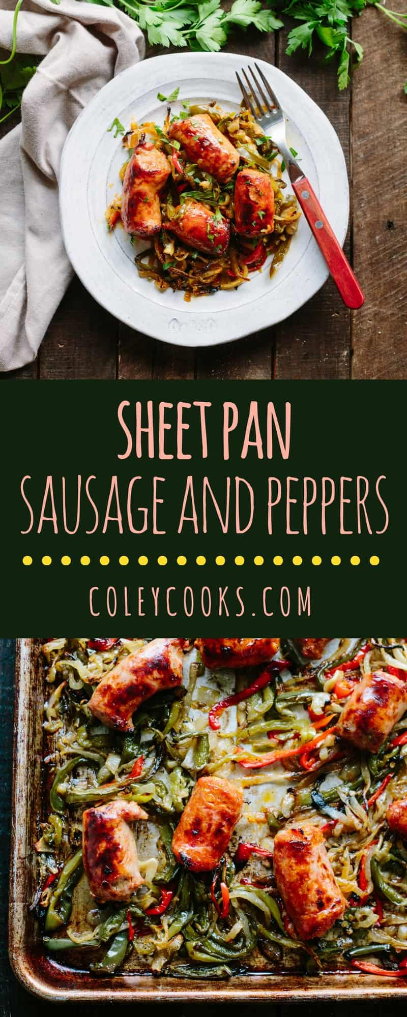 Sheet Pan Sausage and Peppers | ColeyCooks.com