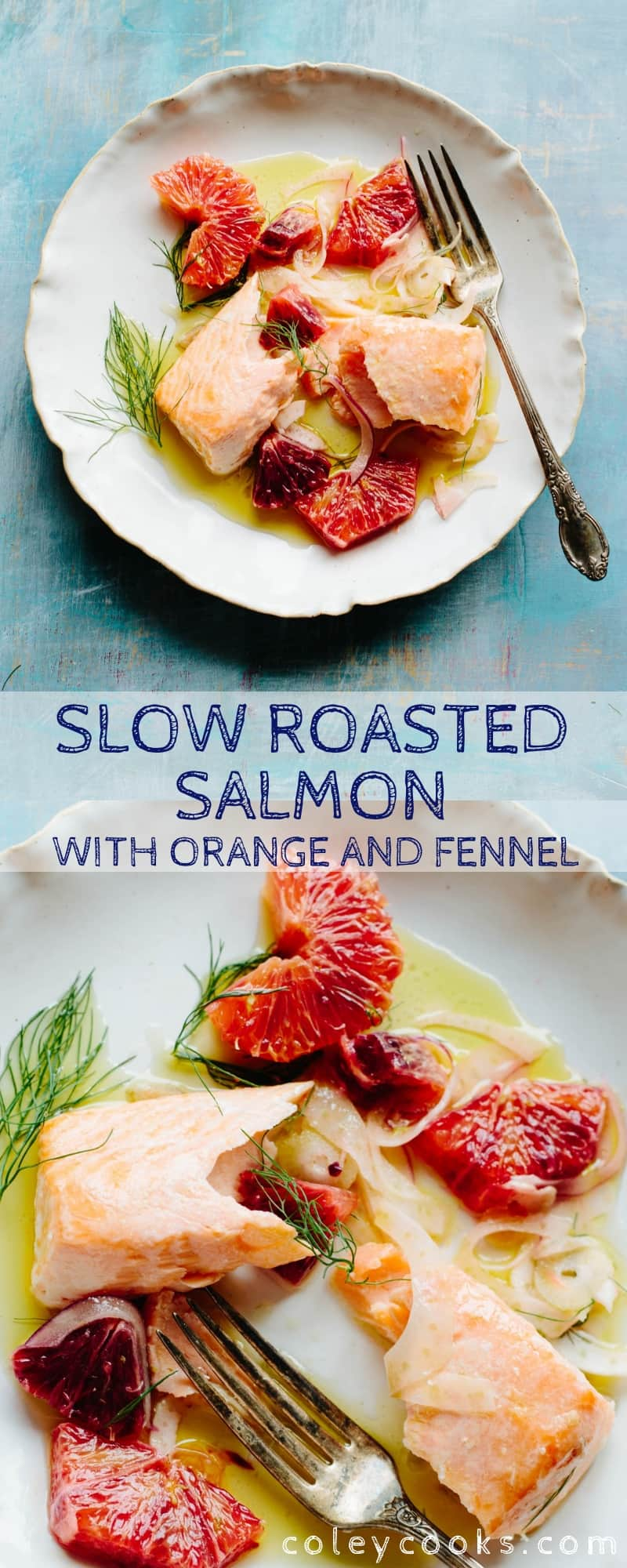 SLOW ROASTED SALMON with ORANGE + FENNEL   Succulent, buttery salmon cooked low and slow, then finished with a crisp and refreshing fennel orange salad. #easy #salmon #orange #fennel #roasted   ColeyCooks.com
